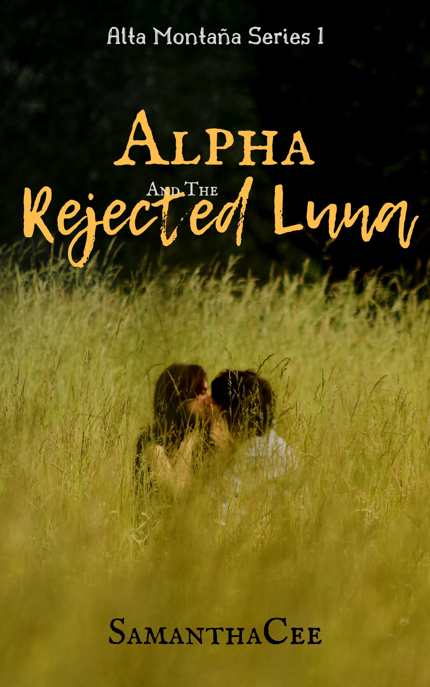 Alta Montaña Series I(Alpha And The Rejected Luna)