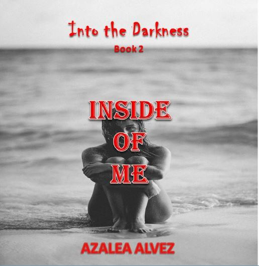 INSIDE OF ME (Into The Darkness Series Book 2)