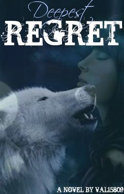 Deepest Regret by Valerie Irene - online books   FicFun