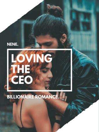 Loving The CEO (Billionaire Romance) by Author Nene - online books