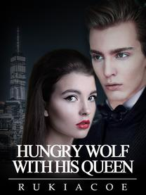Hungry Wolf  With His Queen (Completed)