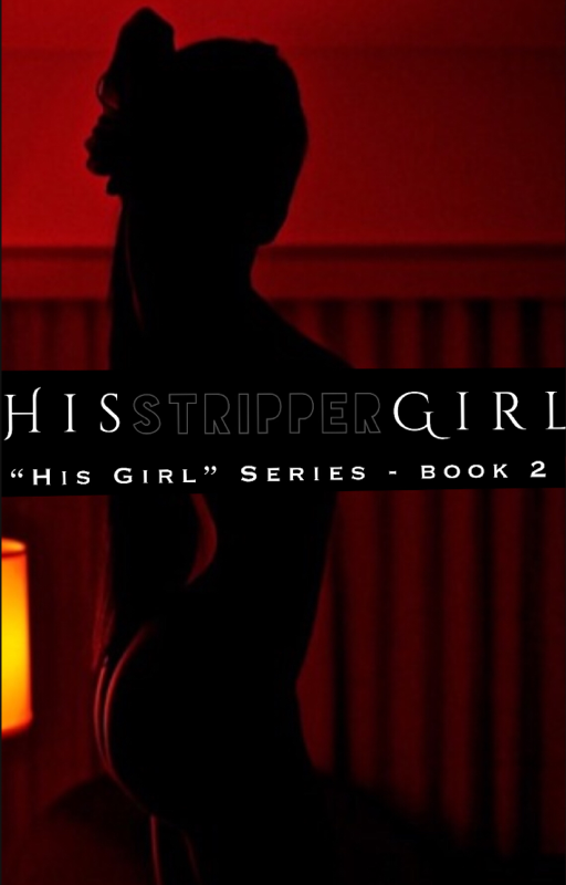 ✧ His Stripper Girl ❦