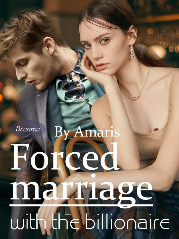 Forced Marriage With The Billionaire by Amaris - online books | FicFun