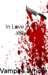 ✔ In Love With A Killer! (Book One) (R-Rated) ✔
