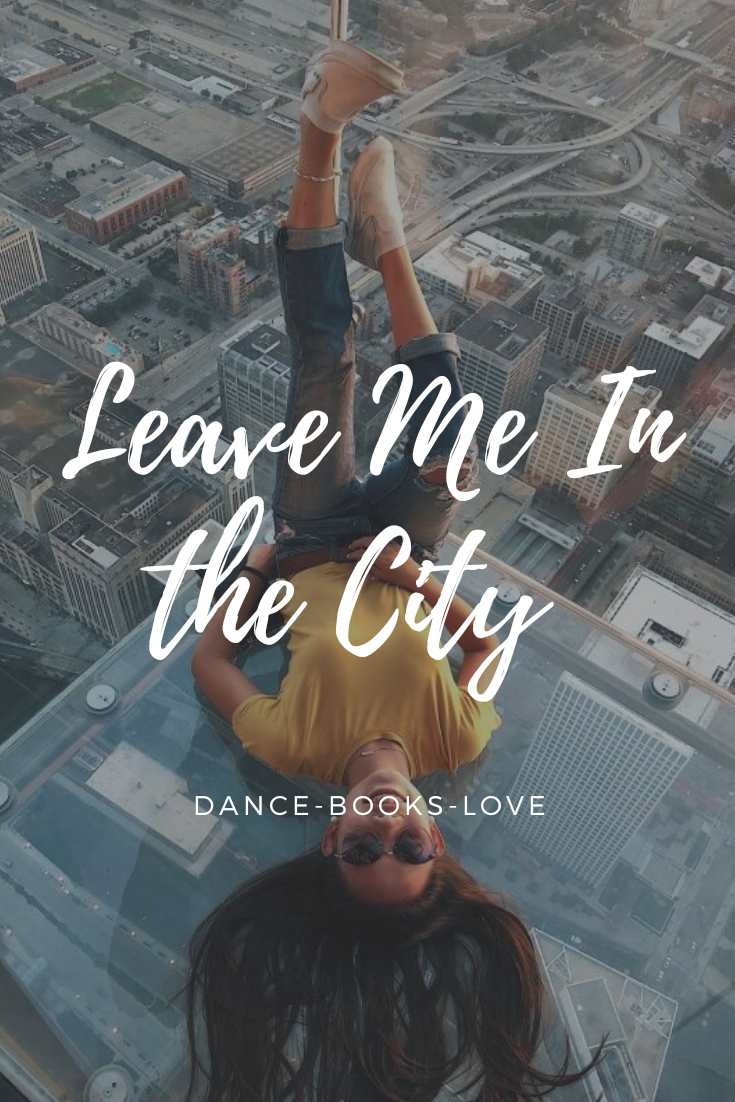 Leave me in the city