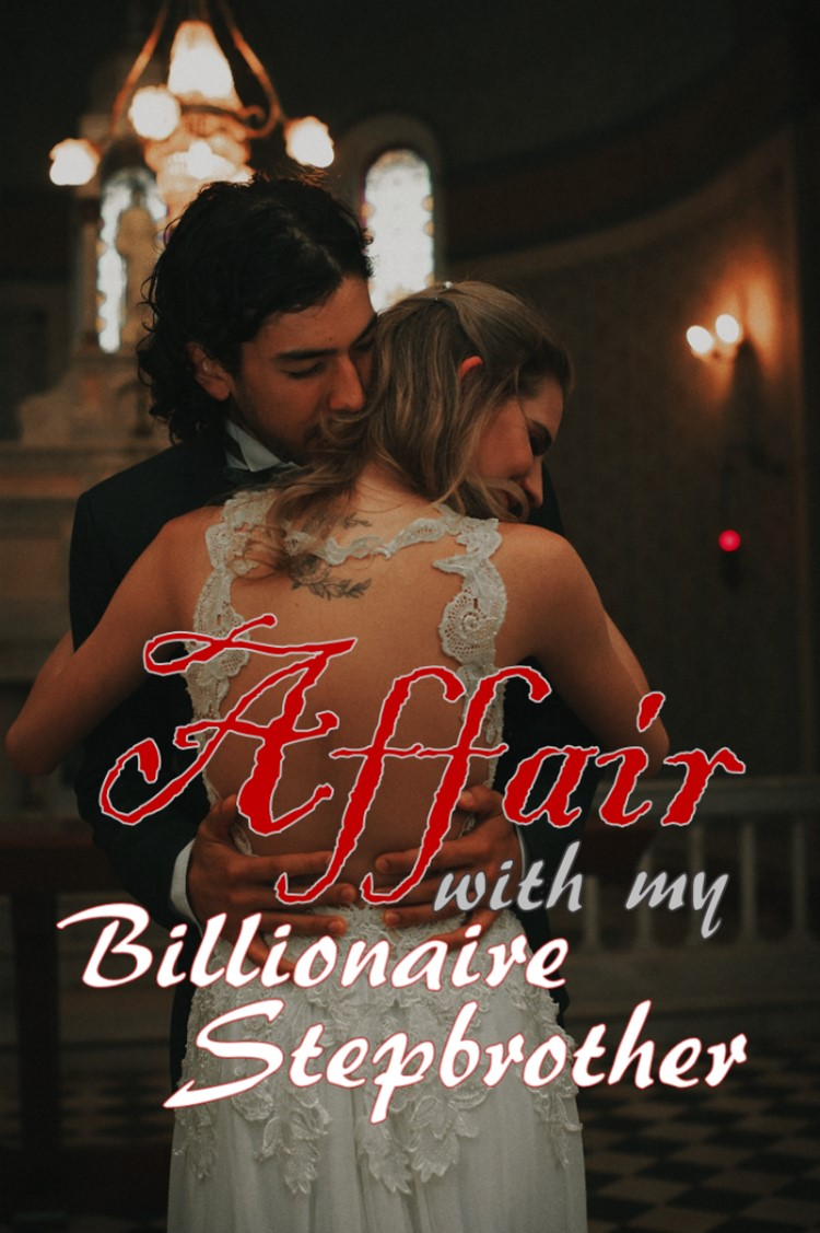 Affair with my Billionaire Stepbrother
