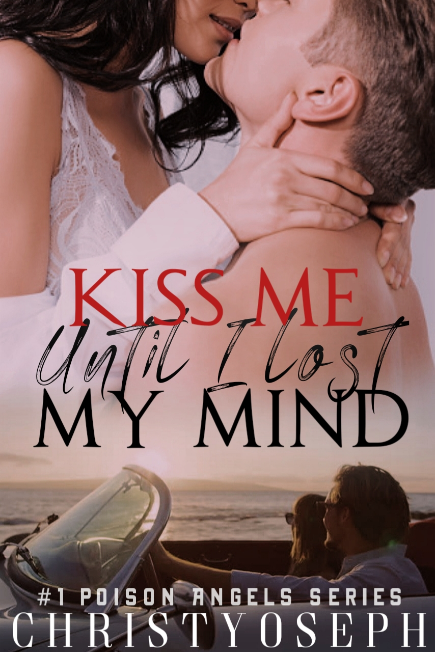 Kiss Me Until I Lost My Mind