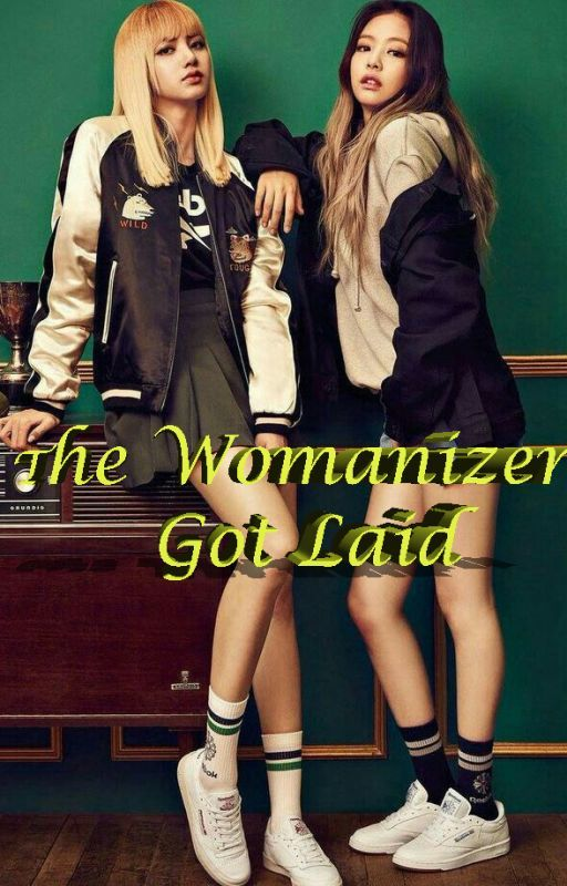 Jenlisa: The Womanizer Got Laid Book I