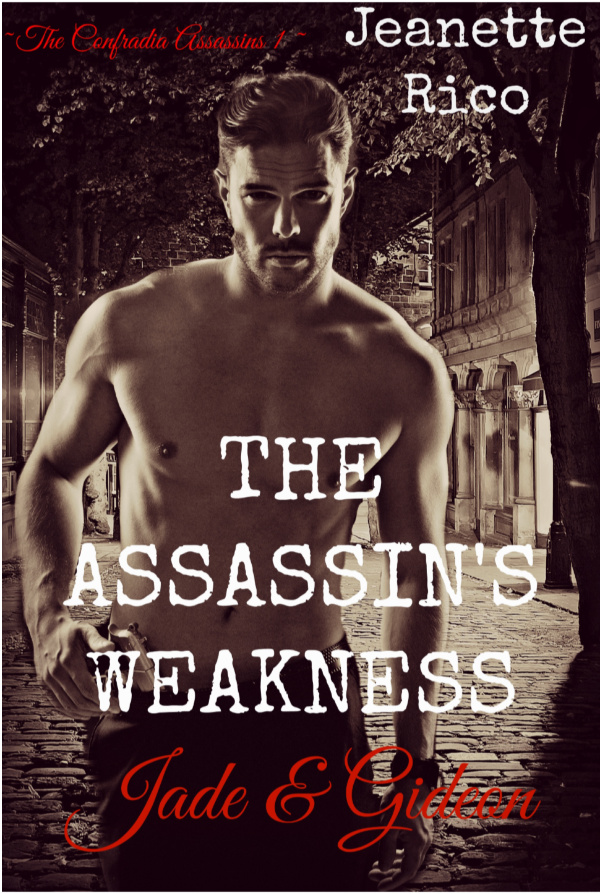 The Assassin's Weakness: Confradia Assassins I