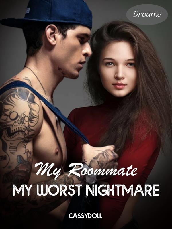 My Roommate, My worst Nightmare