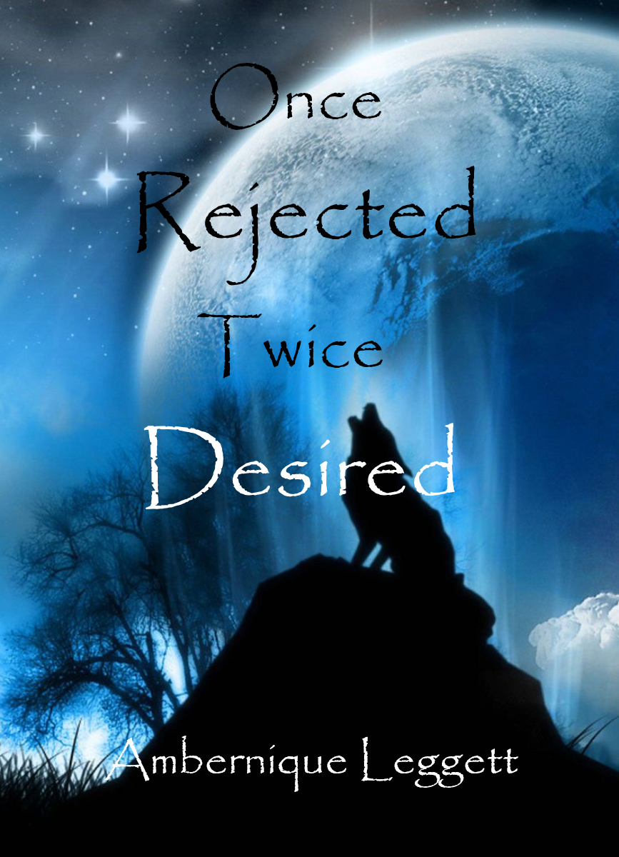 Once Rejected, Twice Desired