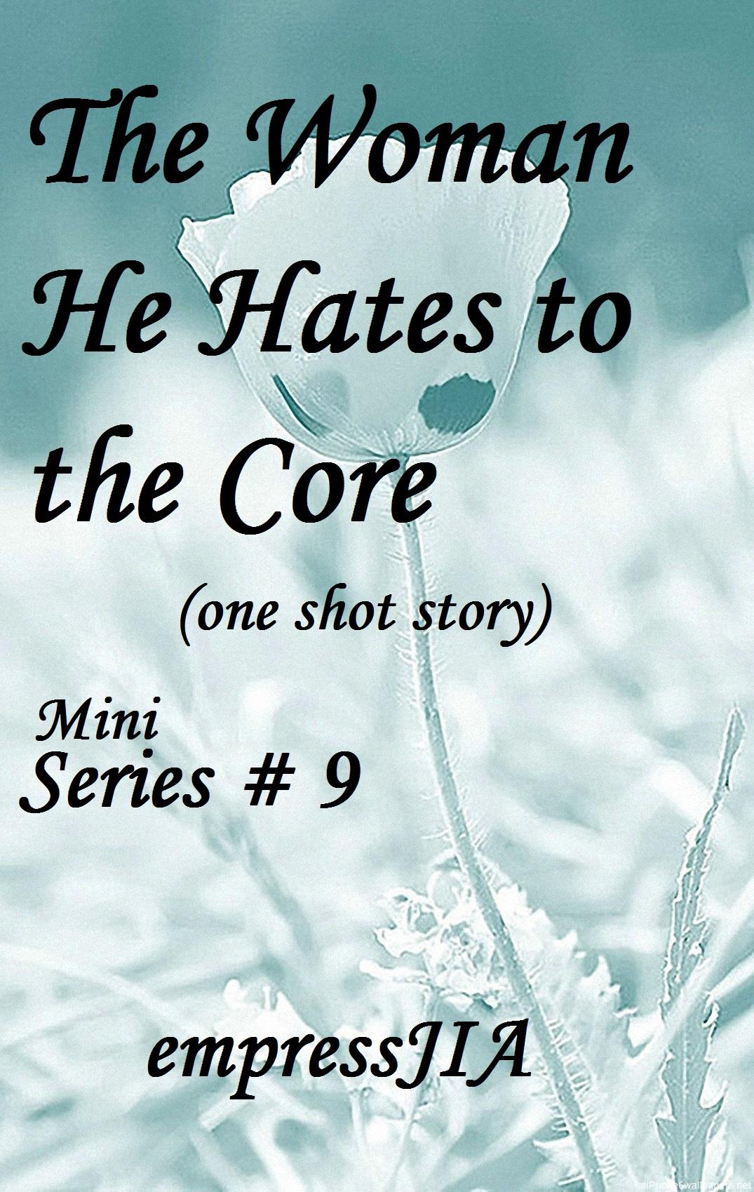 The Woman He Hates to the Core Mini series 9