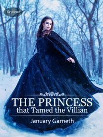 The Princess that Tamed the Villain (Book 2)