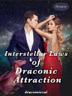 Interstellar Laws of Draconic Attraction