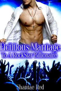The Fictitious Marriage to A Rockstar Billionaire