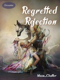 Regretted Rejection