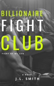 Billionaire Fight Club: Fight of My Life