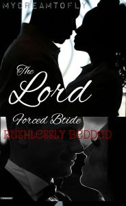 The Lord's Forced Bride (Ruthlessly Bedded)