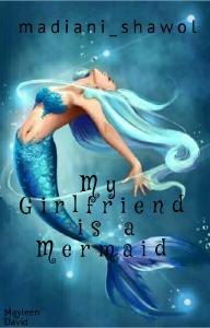 My Girlfriend is a Mermaid