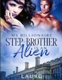 My Billionaire Step-Brother Is An Alien