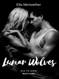 Lunar wolves: His to own (Book 1)