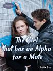 The Girl that has an Alpha for a Mate