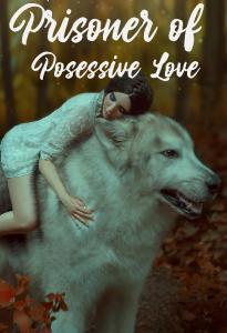 Prisoner of Posessive Love