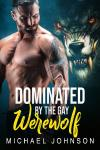 Dominated By The Gay Werewolf