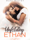 Unfolding Ethan (18+) I COMPLETED (The Unfolding Duet #1)