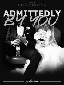 Admittedly by You (On Going)