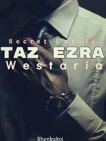 Secret Untold: Taz Ezra Westaria