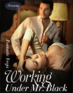 Working Under Mr. Black (Boys of Chicago Series #1)