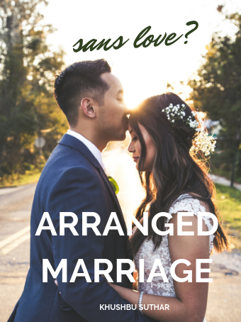 Arranged marriage sans love? by KhushbuSuthar - online books