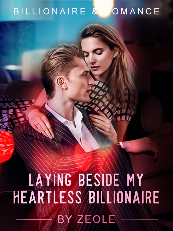 Laying Beside My Heartless Billionaire