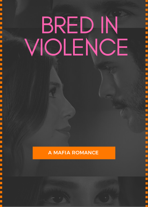 Bred In Violence (A Mafia Romance) Completed
