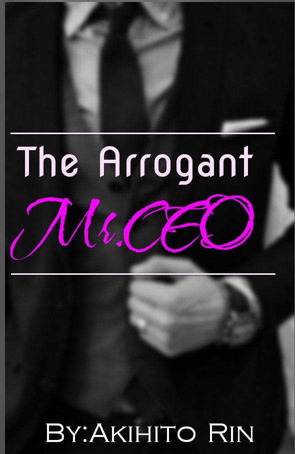 Chapter One-The Arrogant Mr CEO [COMPLETED]- Dreame