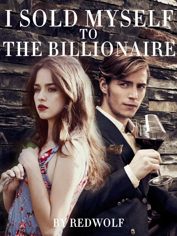I sold myself to the Billionaire by RedWolf - online books | Dreame