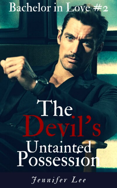 The Devil's Untainted Possession [Bachelor in Love #2] by