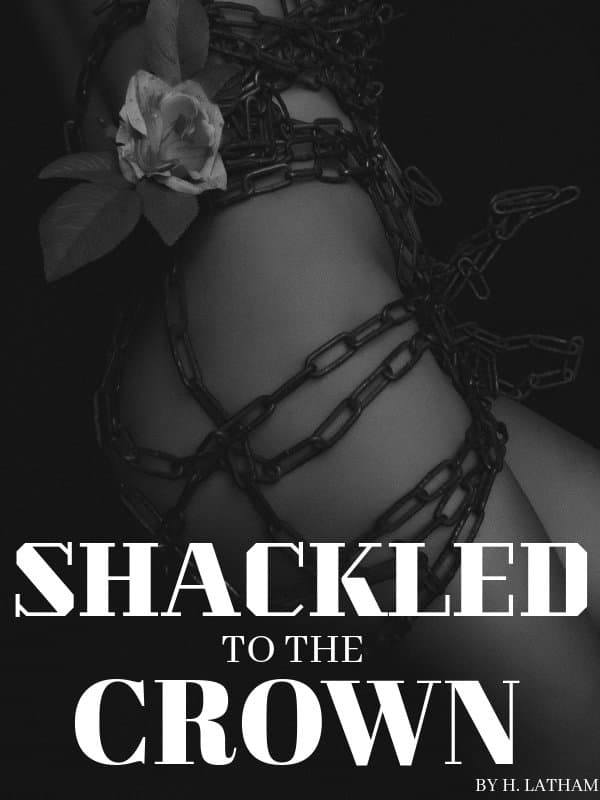 Shackled to the Crown