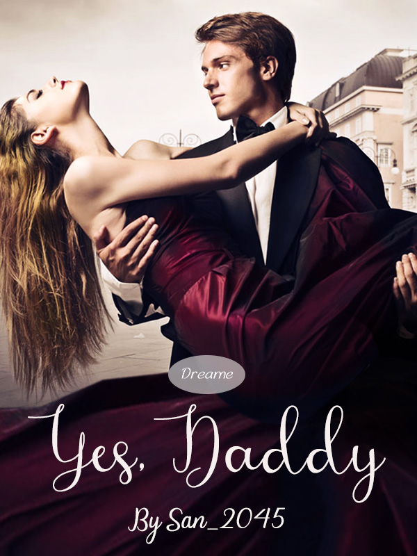 Yes, Daddy (Dominant Series #1) ✔️
