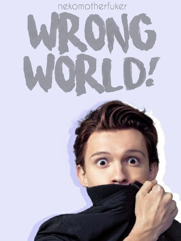 Peter Parker x Reader | Wrong world ! by Nekomotherfuker - online