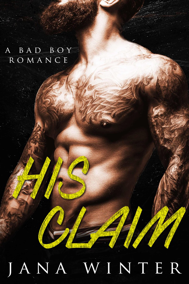 His Claim: A Bad Boy Romance