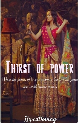 Thirst of power
