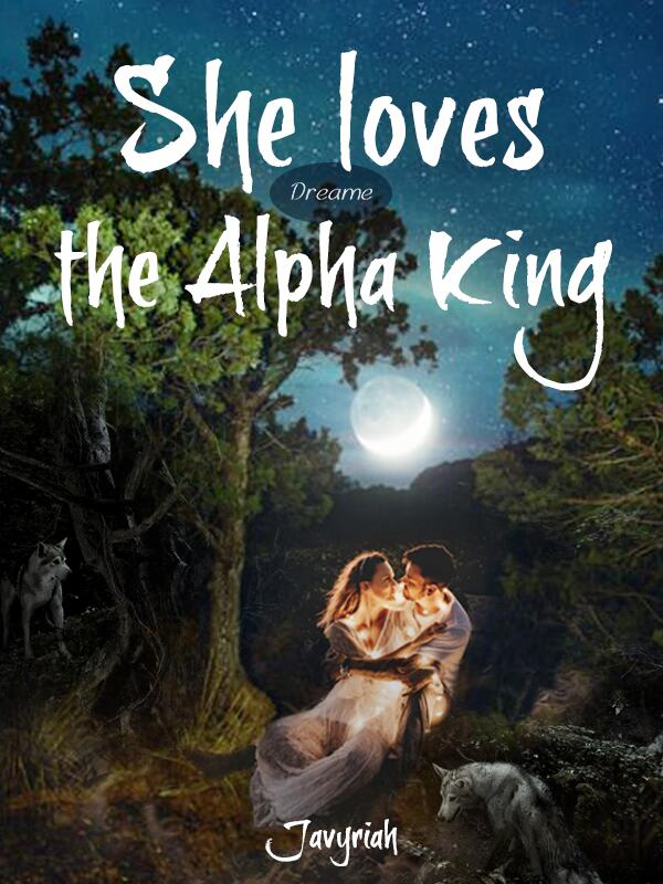 She loves the Alpha King
