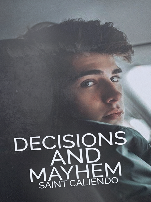 Decisions and Mayhem