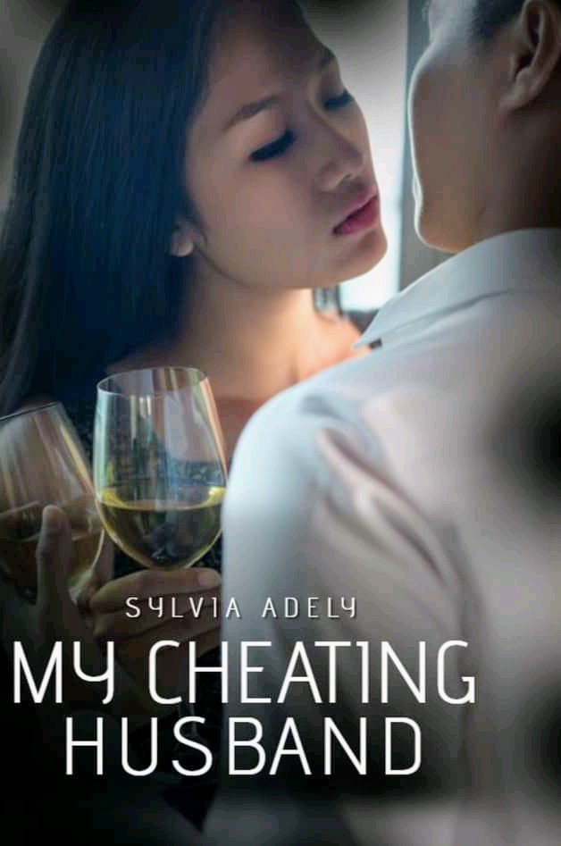 MY CHEATING HUSBAND (MATURE CONTENT 18+)