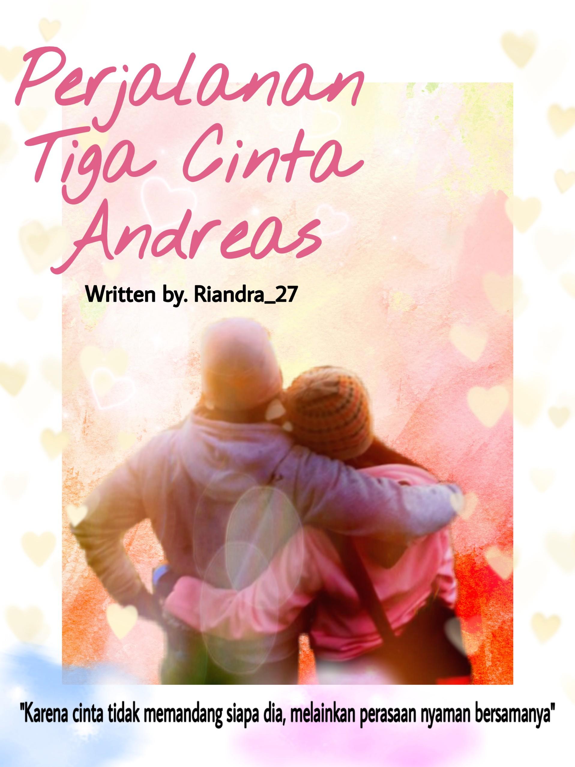 Perjalanan Tiga Cinta Andreas