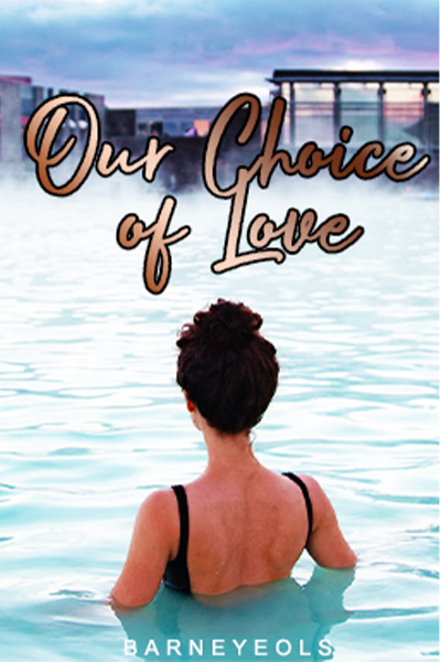 Our Choice of Love (STNWTHJ Sequel)