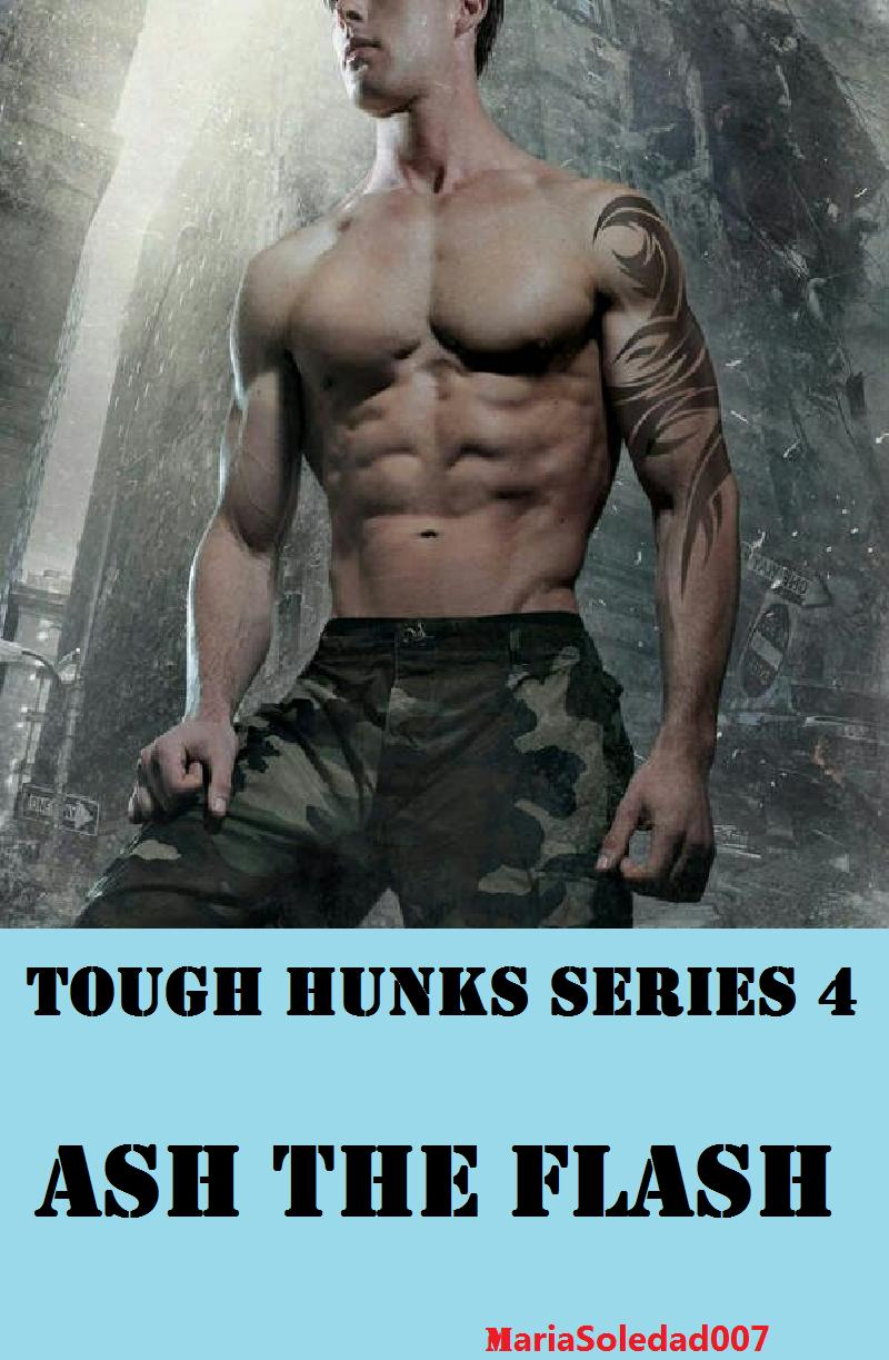 Tough Hunks Series 4 : Ash The Flash