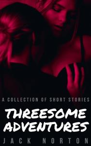Threesome Adventures: A Collection of Short Stories